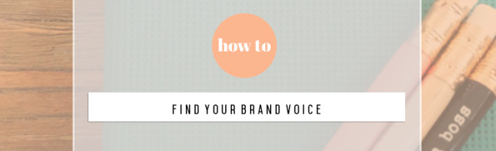 Building Your Brand Series pt 3: Find Your Brand Voice