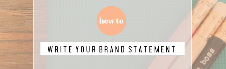 Building Your Brand Series pt 1: Creating Your Brand Statement